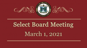 Select Board Meeting – March 1, 2021