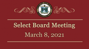 Select Board Meeting – March 8, 2021