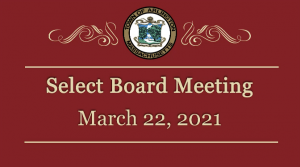 Select Board Meeting – March 22, 2021