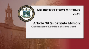 Warrant Article 39 Substitute Motion: Clarification of Definition of Mixed Used – Town Meeting 2021