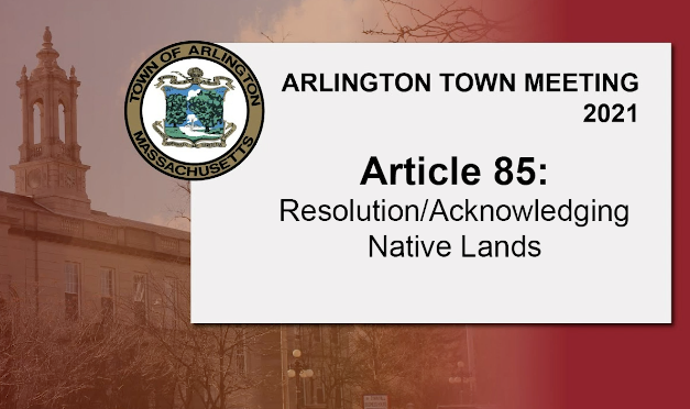 Warrant Article 85: Resolution / Acknowledging Native Lands – Town Meeting 2021