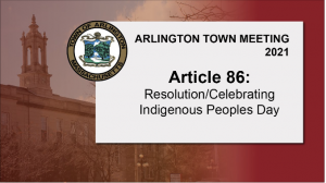 Warrant Article 86: Resolution/Celebrating Indigenous Peoples Day – Town Meeting 2021