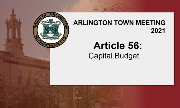 Warrant Article 56: Capital Budget – Town Meeting 2021