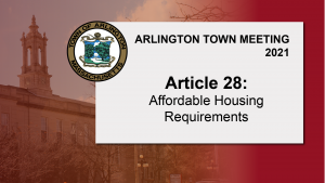 Warrant Article 28: Affordable Housing Requirements – Town Meeting 2021