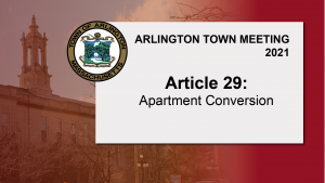 Warrant Article 29: Apartment Conversion – Town Meeting 2021