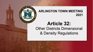 Warrant Article 32: Other Districts Dimensional & Density Regulations – Town Meeting 2021