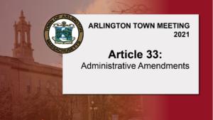 Warrant Article 33: Administrative Amendments – Town Meeting 2021