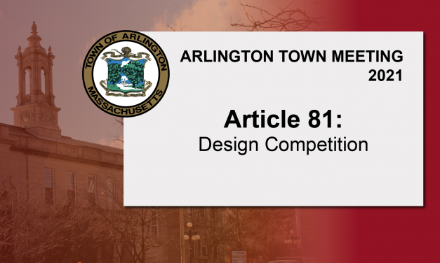 Warrant Article 81: Design Competition – Town Meeting 2021