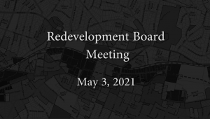 Redevelopment Board Meeting – May 3, 2021