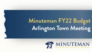 Minuteman Regional FY22 Budget – Town Meeting 2021
