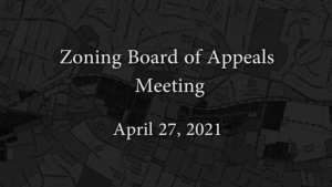 Zoning Board of Appeals – April 27, 2021