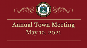 Town Meeting – May 12, 2021