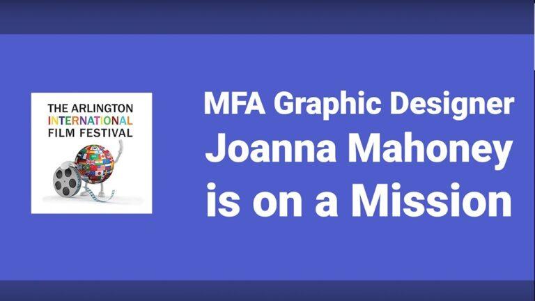 MFA Graphic Designer Joanna Mahoney is on a mission!