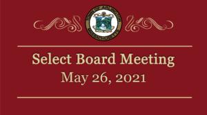 Select Board Meeting – May 26, 2021
