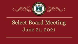 Select Board Meeting – June 21, 2021