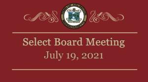 Select Board Meeting – July 19, 2021
