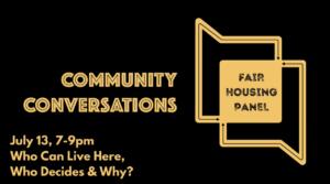 Community Conversations: Fair Housing Panel – July 13, 2021