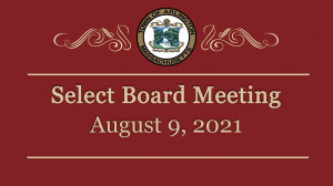 Select Board Meeting – August 9, 2021
