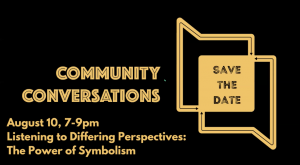 Community Conversations: Listening to Differing Perspectives- The Power of Symbolism