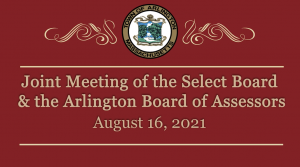 Joint Meeting of the Select Board and the Arlington Board of Assessors – August 16, 2021