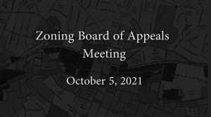 Zoning Board of Appeals – October 5, 2021
