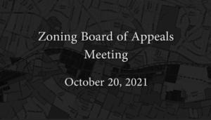 Zoning Board of Appeals – October 20, 2021